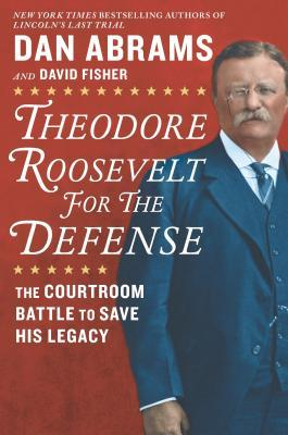 Theodore Roosevelt for the Defense Book Cover
