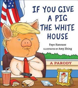 If You Give a Pig a White House Book Cover
